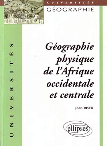 9782729898700: Géographie physique de l'Afrique occidentale et centrale
