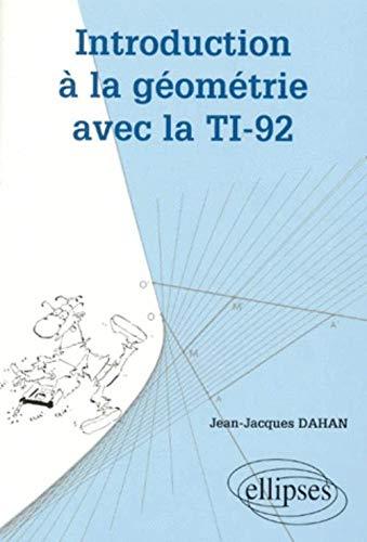 9782729898779: Introduction à la géométrie avec la TI-92