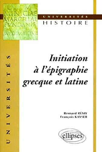 9782729899332: Initiation à l'épigraphie grecque et latine