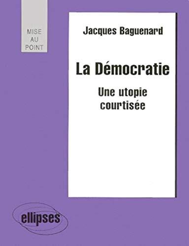 9782729899356: La Démocratie : Une utopie courtisée
