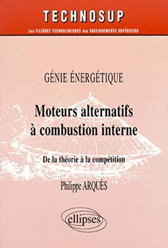 9782729899424: Les moteurs alternatifs à combustion interne : de la théorie à la compétition, le génie énergétique