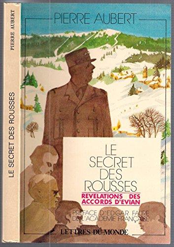 9782730100045: Le secret des Rousses: Revelations des accords d'Evian (French Edition)