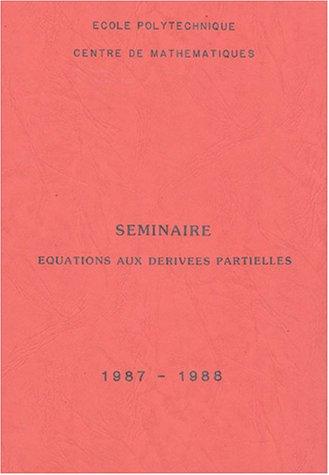 Seminaire Equations aux Derivees Partielles, 1987-1988: J. M. Bony, A. Grigis