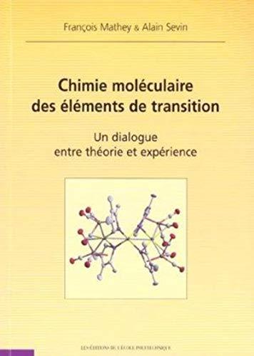 Chimie moléculaire des elements de transition. un: François Mathey; Alain