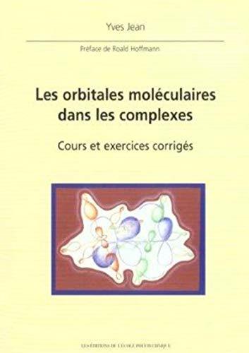 9782730210249: Les orbitales mol�culaires dans les complexes : Cours et exercices corrig�s