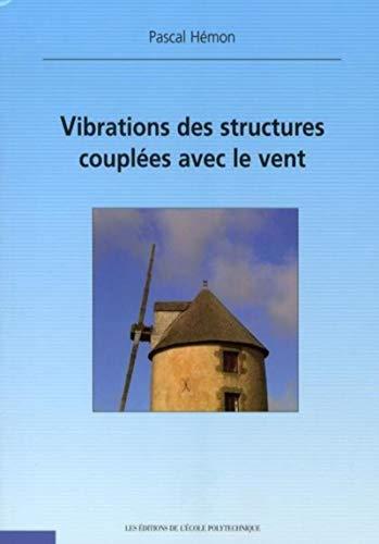 9782730213325: Vibrations des structures coupl�es avec le vent