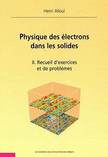 9782730214124: Physique des électrons dans les solides : Tome 2, Recueil d'exercices et de problèmes