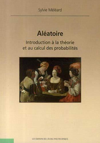 9782730215756: Aléatoire introduction à la théorie & au calcul des probabilités