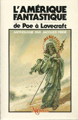 9782730405096: L'Amérique fantastique de Poe à Lovecraft : Anthologie (Néo plus)