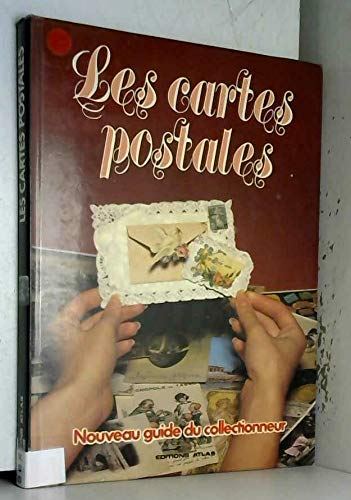 Les Cartes Postales: Nouveau Guide Du Collectionneur: Bourgeois, Claude; Melot, Michel