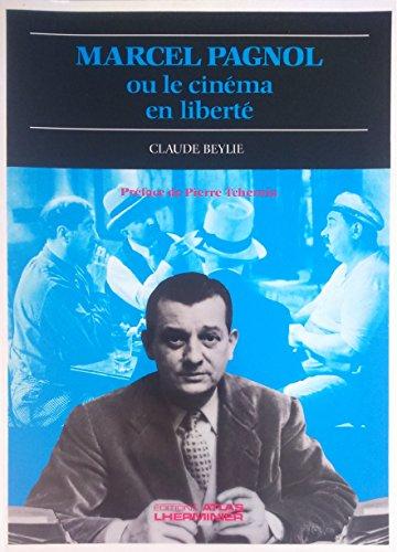 9782731205558: Marcel Pagnol ou le cinéma en liberté