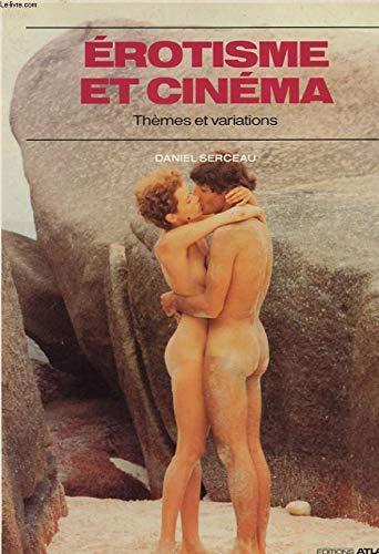 9782731205565: Erotisme et cinéma: Thèmes et variations (French Edition)