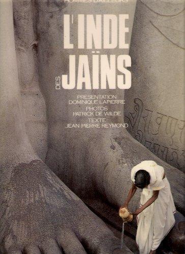 L'Inde des Jaïns.: LAPIERRE (D.), WILDE (P. de) & REYMOND (J.-P.)