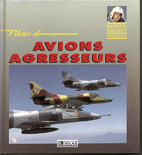 9782731212662: PILOTES D'AVIONS AGRESSEURS