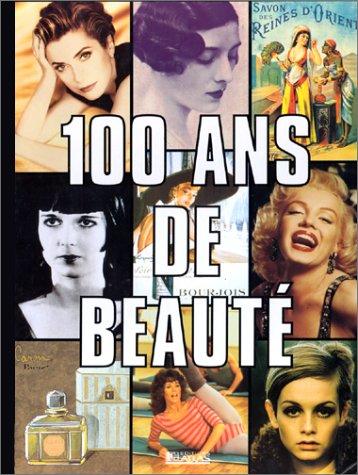 9782731219395: 100 ans de beauté
