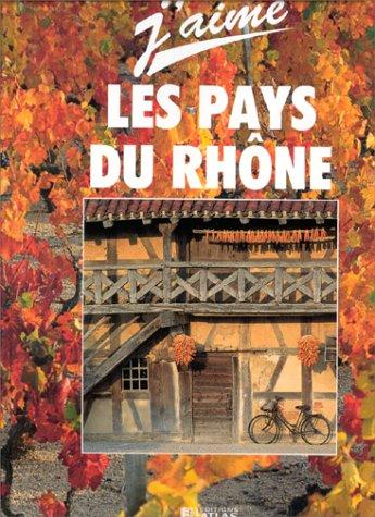 9782731220353: J'aime la France, pays du Rhône 1997