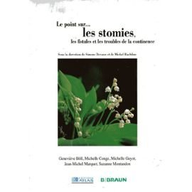 9782731222357: Le point sur les stomies, les fistules et les troubles de la continence