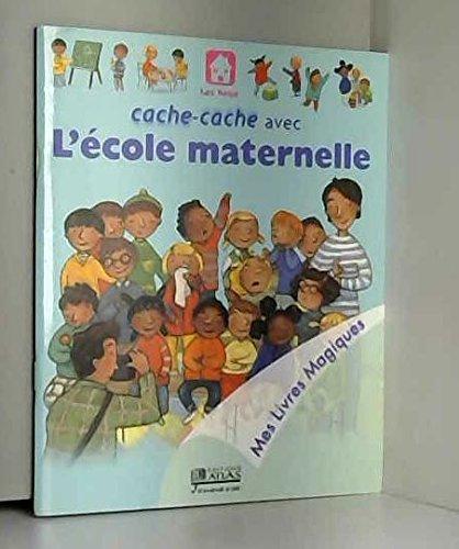 9782731228120: Cache-cache avec l'école maternelle (Mes livres magiques)