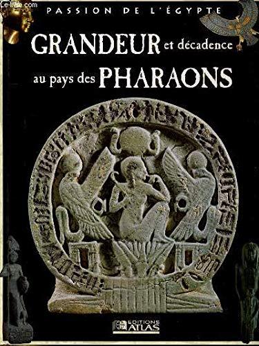 9782731229028: Grandeur et d�cadence au pays des Pharaons (Passion de l'�gypte)