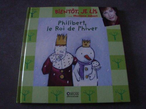 9782731229523: Philibert le roi de l'hiver(bientot je lis avec Marl�ne Jobert)