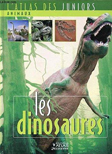 9782731233711: Atlas des Juniors - Animaux - Les Dinosaures