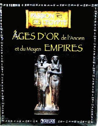 9782731237696: Livre Edition ATLAS 128p PASSION DE L'EGYPTE Ages d'Or l'ancien et moyen Empires