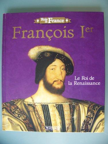 9782731237962: François Ier : le roi de la renaissance