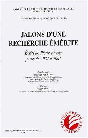 9782731403541: Jalons d'une recherche émérite : Ecrits de Pierre Kayser parus de 1981 à 2001