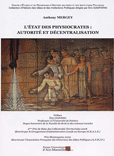 9782731407228: L'Etat des physiocrates : autorit� et d�centralisation