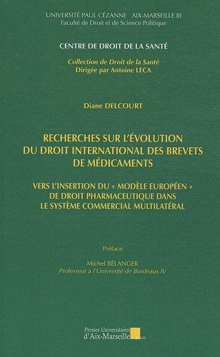 9782731407358: Recherches sur l'évolution du droit international des brevets de médicaments : Vers l'insertion du