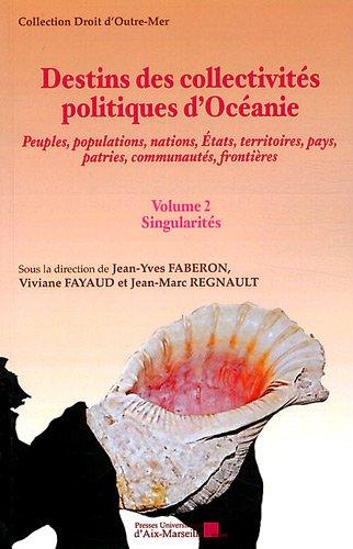 9782731407891: Destins des collectivités politiques d'Océanie - Volume 2 : Singularités