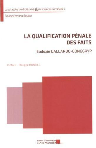 9782731408645: La qualification pénale des faits (Laboratoire de droit privé & de sciences criminelles)