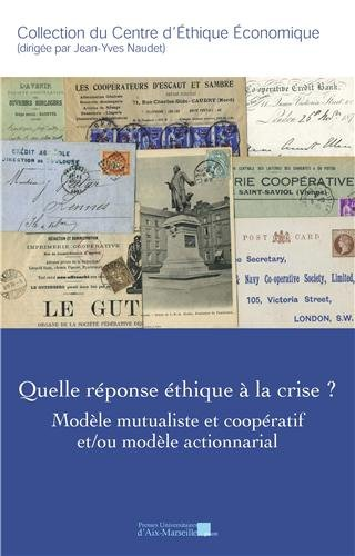 9782731408805: Quelle réponse éthique à la crise ? Modèle mutualiste et coopératif et/ou modèle actionnarial