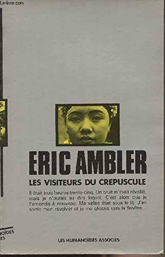 9782731600032: Les Visiteurs du crépuscule (Oeuvres /Eric Ambler)