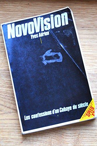 9782731600872: Novovision : Les confessions d'un cobaye du si�cle (Speed 17)