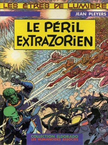 9782731602517: Le Péril extrazorien (Les Êtres de lumière .)