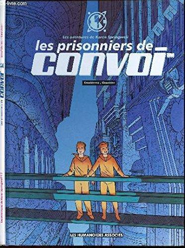 Les aventures de Karen Springwell - Les prisonniers de Convoi TM: SMOLDEREN / GAUCKLER