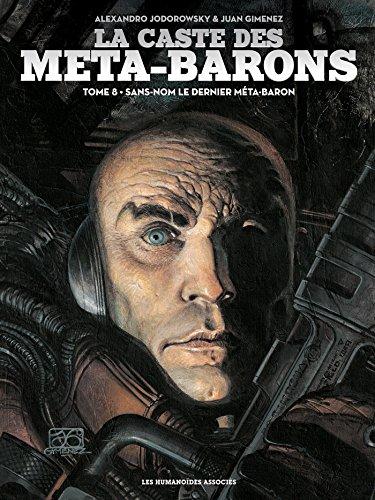 CASTE DES META-BARONS (LA) T.08 : SANS-NOM LE DERNIER MÉTA-BARON N.É.: JODOROWSKY ...