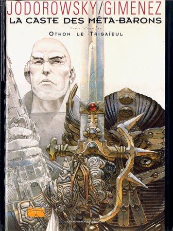 La caste des méta-barons, tome 1 : Giménez, Juan, Jodorowsky,