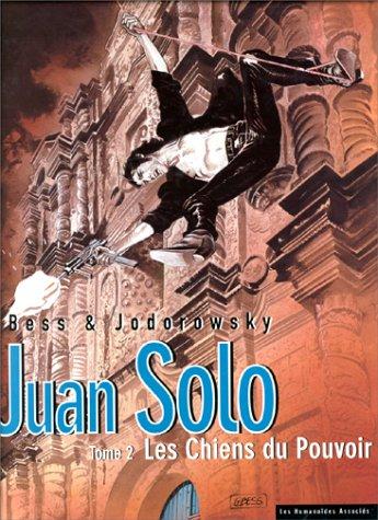 9782731611342: Juan Solo, tome 2 : Les Chiens du Pouvoir
