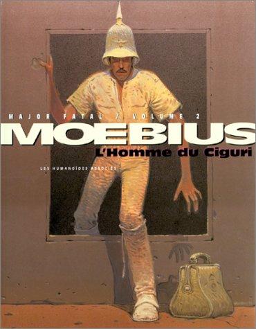 Major Fatal, Tome 2 : L'homme du: Moebius
