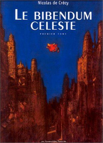 9782731613124: Le Bibendum Celeste: Le Bibendum Celeste 1 (French Edition)