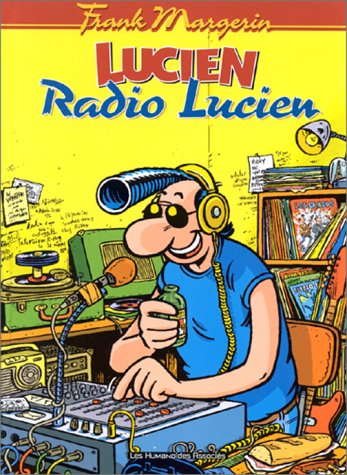 Lucien, tome 3 : Radio Lucien: Margerin, Frank
