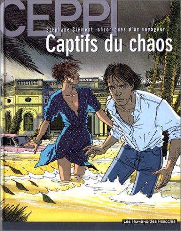 9782731613247: Stéphane Clément, chroniques d'un voyageur, tome 6 : Captifs du chaos