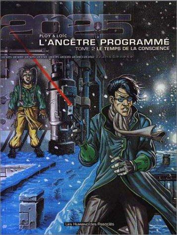 9782731614244: L'Ancêtre programmé, tome 2 : Le Temps de la conscience