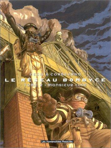 9782731614602: Le r�seau Bombyce, Tome 2 : Monsieur Lune