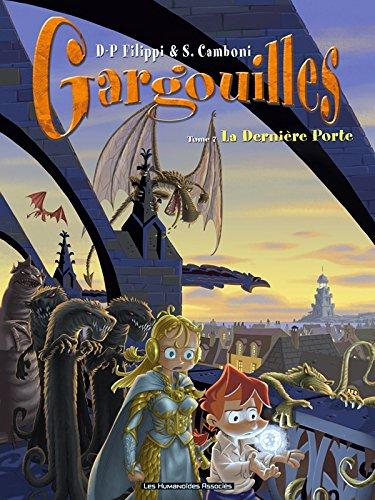GARGOUILLES T.07 : LA DERNIÈRE PORTE: FILIPPI DENIS-PIERRE