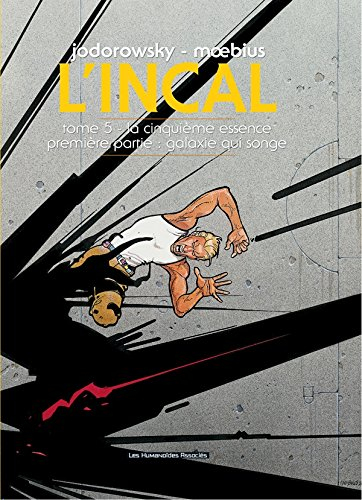 9782731623475: L'Incal, Tome 5 : La cinqui�me essence : Premi�re partie : Galaxie qui songe