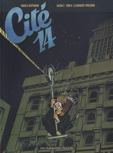 9782731653618: Cité 14 saison 2, Tome 6 : La dernière tyrolienne