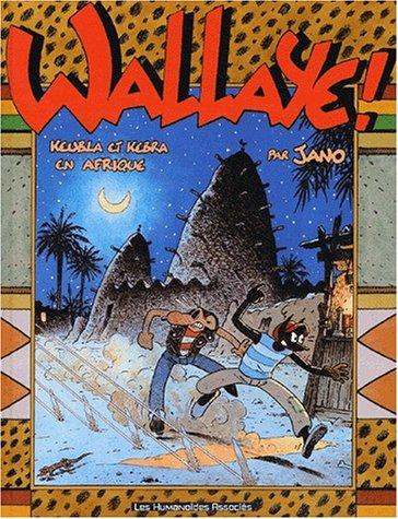 WALLAYE : KEUBLA ET KEBRA EN AFRIQUE: JANO